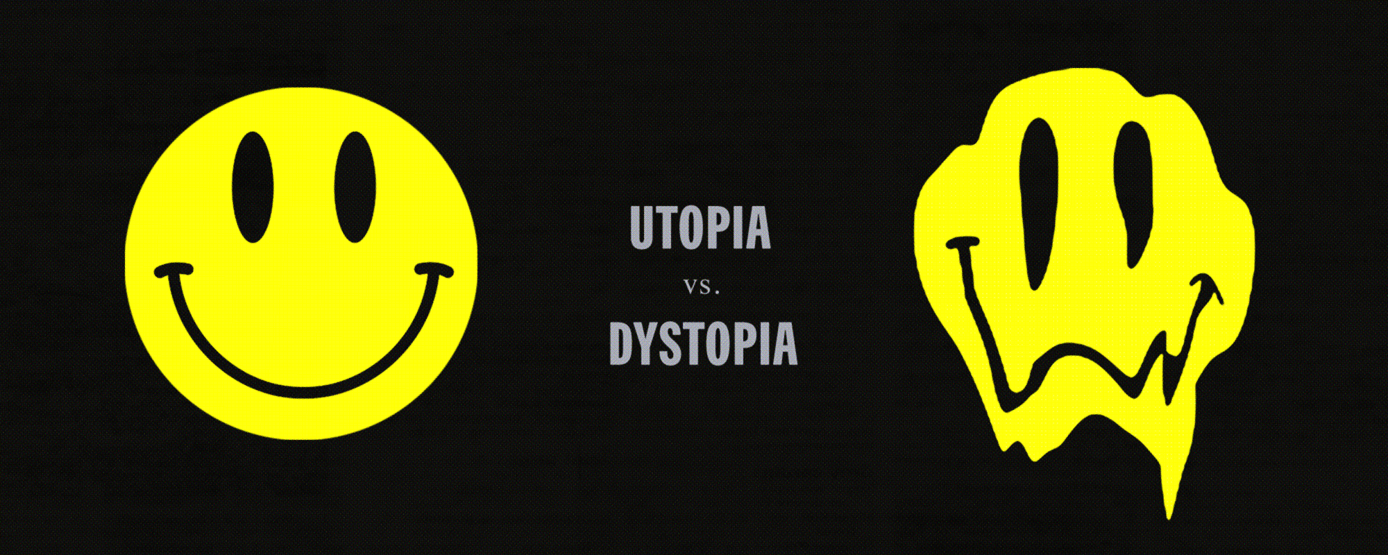 Read full story «DYSTOPIA vs UTOPIA»